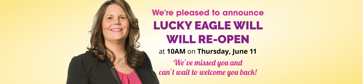 Learn about the measures Lucky Eagle Casino and Hotel is taking to keep our guests, team members, and communities safe