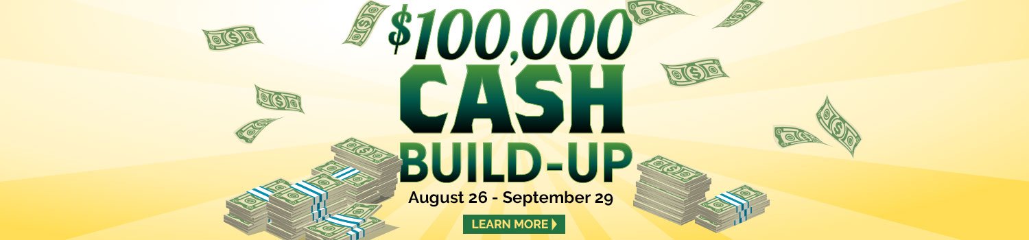 $100,000 Cash Build-Up August 26 - September 29
